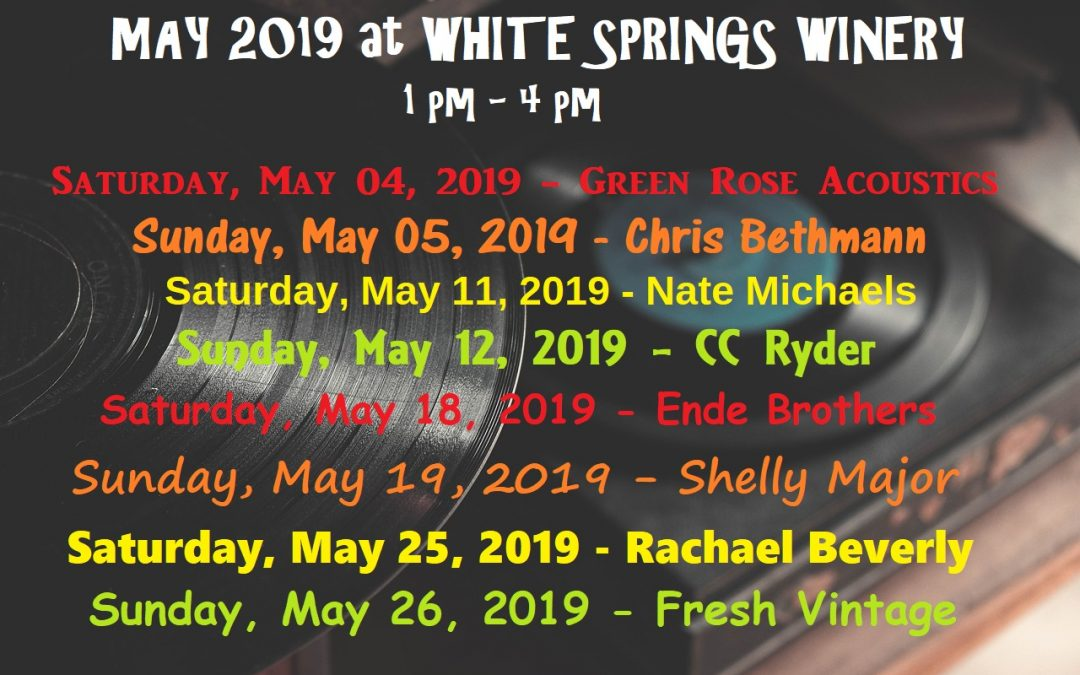 May 2019 Live Music at White Springs Winery