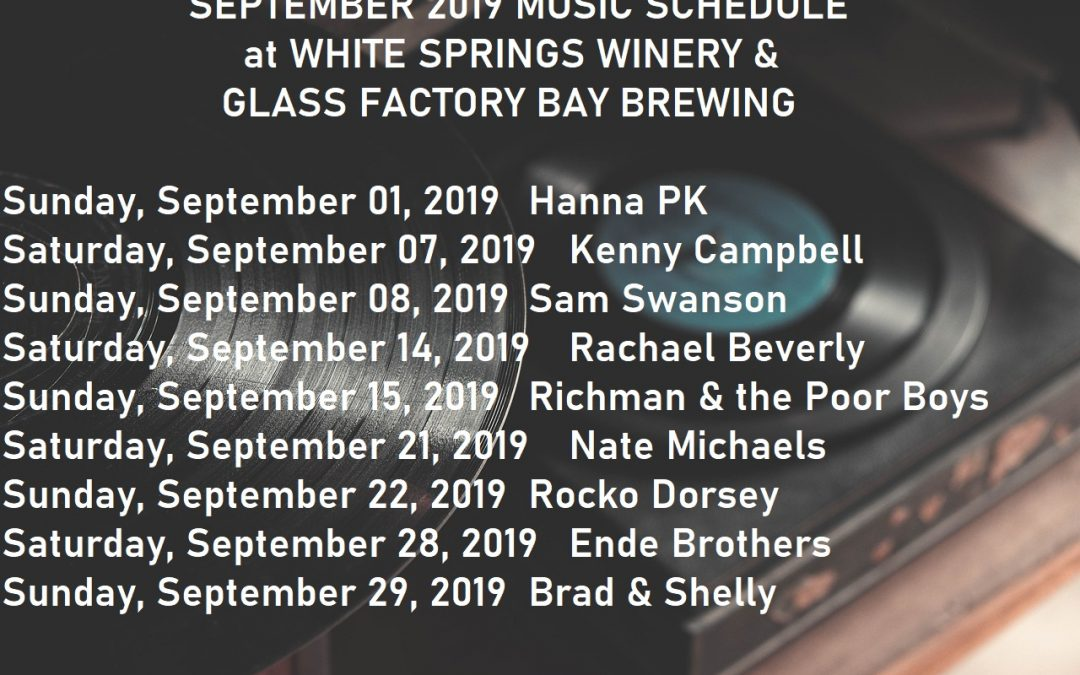 September 2019 Music Schedule at White Springs Winery & Glass Factory Bay Brewing