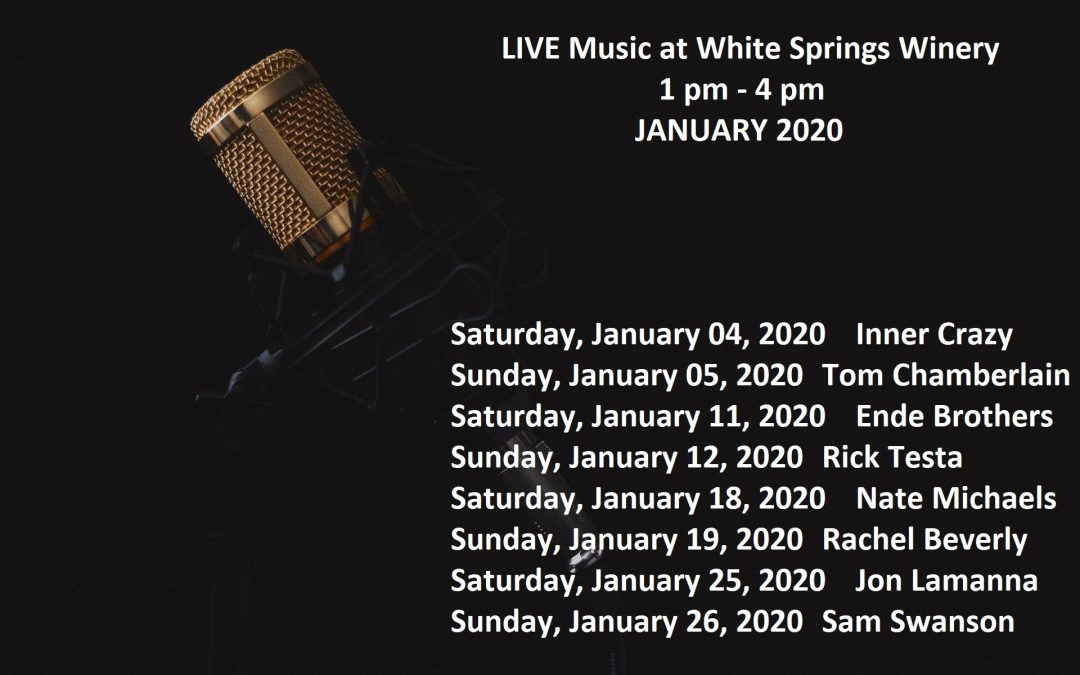 January 2020 Live Music Lineup at White Springs Winery